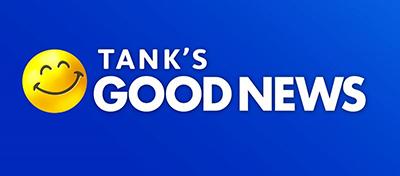 Tank's Good News